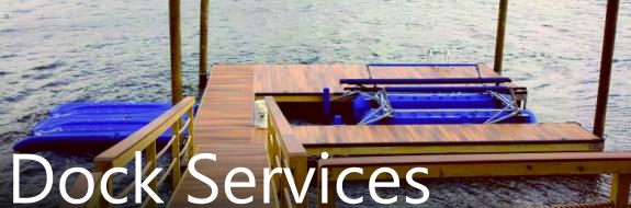 Check out our full line of dock and lift services.