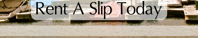 Rent Your Boat Slip Today